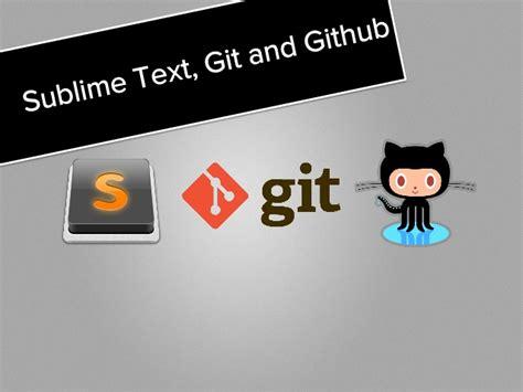 github tutorial slideshare mini course sublime text git github