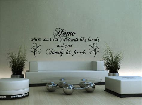 Wall Quote Sticker home where you treat friends like family and family like