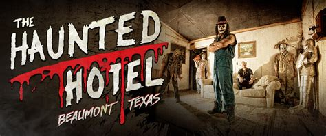 The Haunted Hotel find the scariest and best haunted house in beaumont