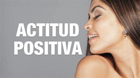 actitud positiva para perezosas actitud positiva beneficios para la salud 30kcoaching