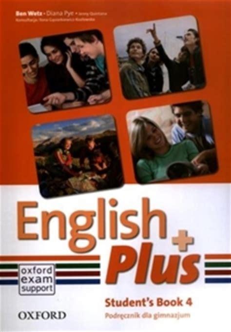 english plus 3 student 0194748588 english plus 4 students book podręcznik dla gimnazjum ben wetz diana pye danuta gryca