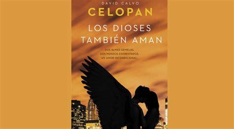 los dioses tambin aman cr 237 ticas de libros para adolescentes los dioses tambi 233 n aman de celop 225 n adolescentes y m 225 s