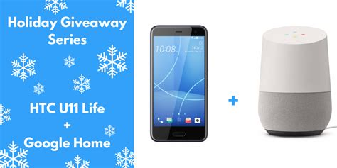 Htc Giveaway 2017 - holiday giveaway win an htc u11 life google home
