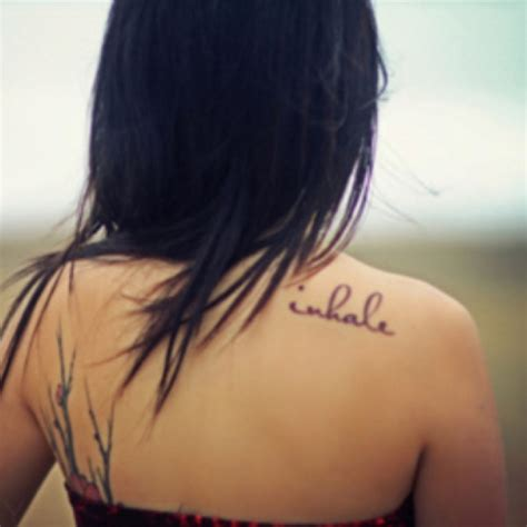 tattoo on shoulder writing back tattoo inhale quote freedom black ink female
