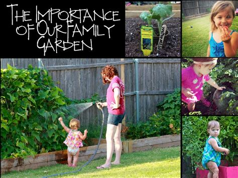 family gardening the importance of our family garden and how to start your