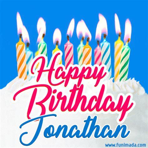 happy birthday gif  jonathan  birthday cake  lit