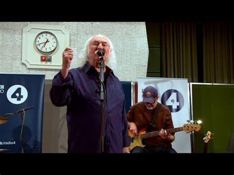 david crosby new song david crosby performs new song radio youtube