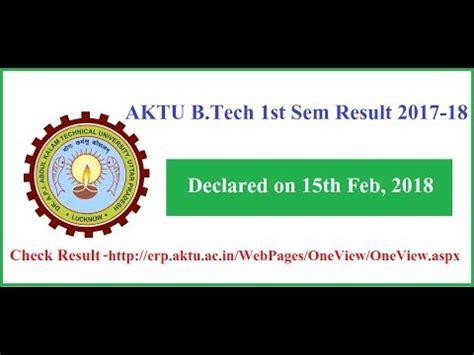 Aktu Mba Year Result 2017 by Aktu B Tech 1st Sem Result 2017 18 Announced At Erp Aktu
