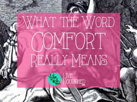 what does the word comfort mean what the word comfort really means live nourished