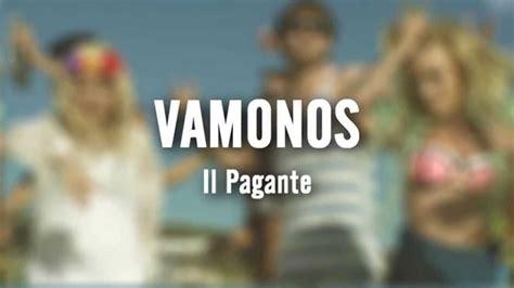 il pagante si sboccia testo il pagante vamonos lyrics testo