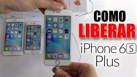 como liberar iphone 6s plus desbloquear iphone 6s plus cualquier version ios