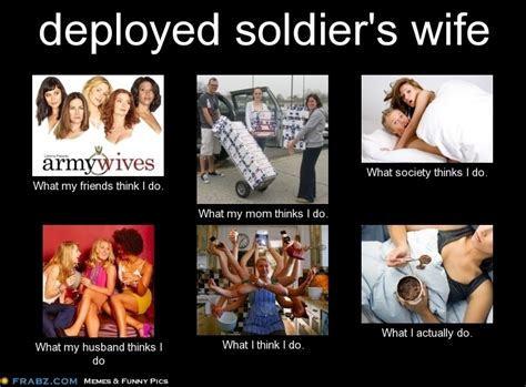Funny Wife Memes - deployed soldier s wife meme army pinterest
