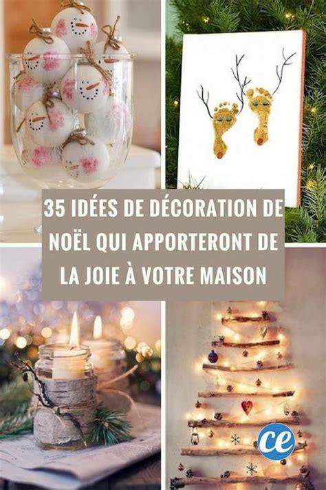 Decoration Maison De Noel by 35 Id 233 Es De D 233 Coration De No 235 L Qui Apporteront De La Joie