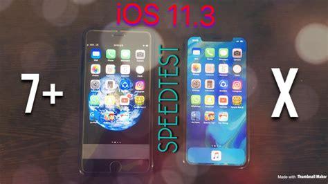 iphone x vs iphone 7 plus ios 11 3 speed test