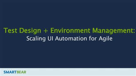 unsupported pattern ui automation test design environment management scaling ui
