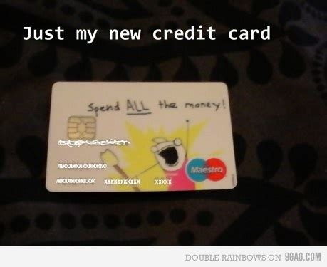where can i use my home design credit card 9gag funny hahaha lmao spend all the money image