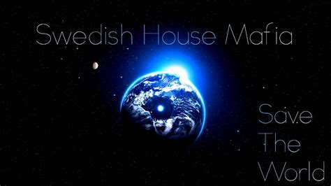 swedish house mafia save the world swedish house mafia save the world tonight lyrics hd youtube