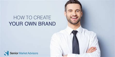 How To Make Your Brand - how to create your own brand senior market advisors