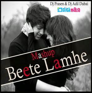 mp3s song beete lamhe remix beete lamhe the mashup dj prasen dj adil dubai