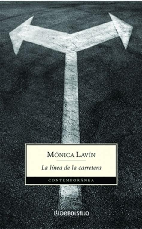 libro la carretera the la l 205 nea de la carretera lav 205 n m 211 nica sinopsis del libro rese 241 as criticas opiniones