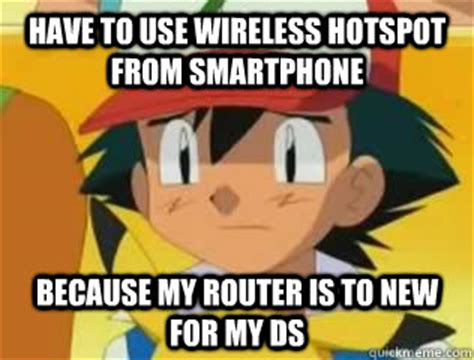 Wireless Meme - have to use wireless hotspot from smartphone because my
