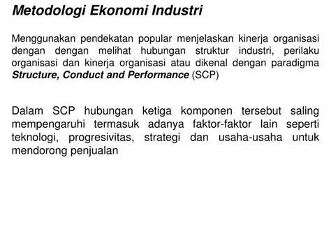 Ekonomi Industri Pendekatan Struktur Perilaku Dan Kinerja Lincolin ppt ekonomi industri powerpoint presentation id 3838071