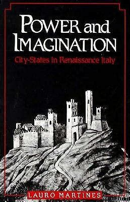 Power And Imagination power and imagination city states in renaissance italy by