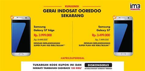 promo indosat terbaru 2018 promo samsung galaxy terbaru 2017 di indonesia