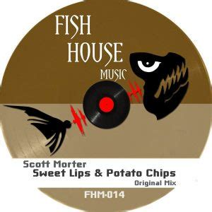 house music tracklist essential music 187 scott morter sweet lips potato chips fish house music