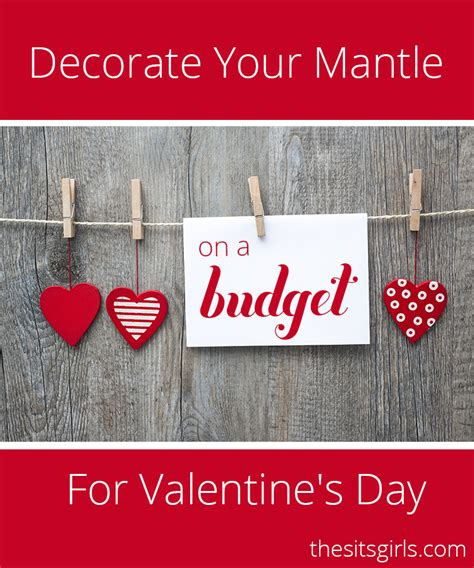 s day budget ideas for valentines day s day mantle