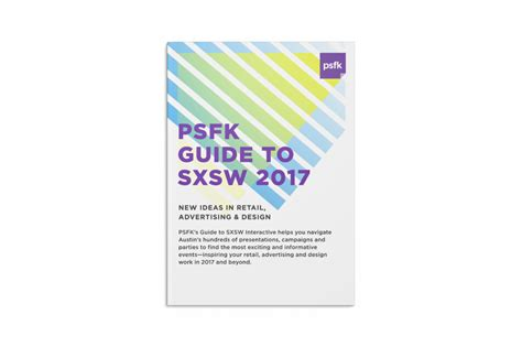psfk 2017 forecast summary report sxsw 2017 guide psfk