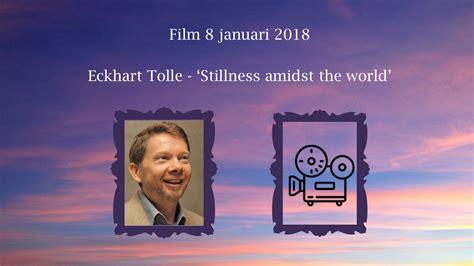 film bagus januari 2018 film 8 januari 2018 eckhart tolle stillness amidst the