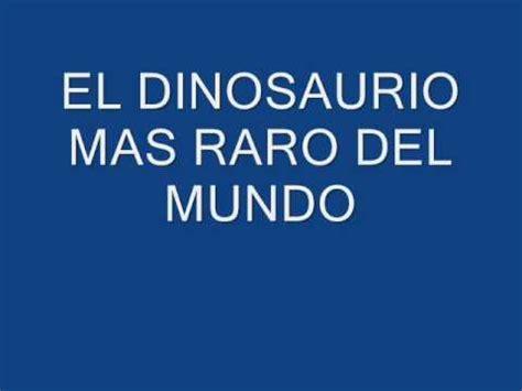 el colegio mas raro el dinosaurio mas raro del mundo youtube