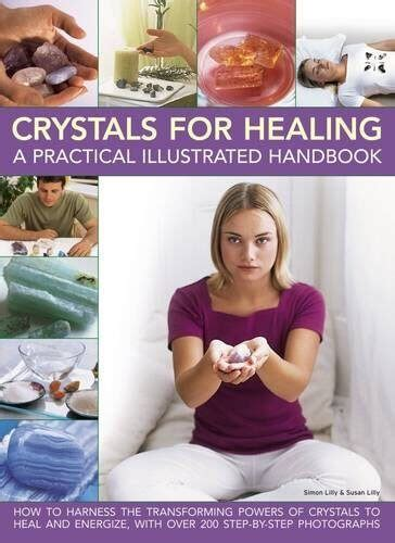crystals for healing a practical illustrated handbook
