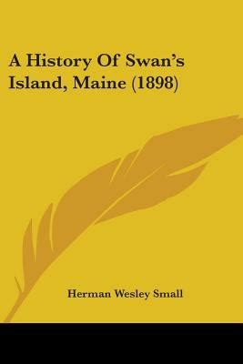 a history of swan s island maine classic reprint books a history of swan s island maine 1898 rent