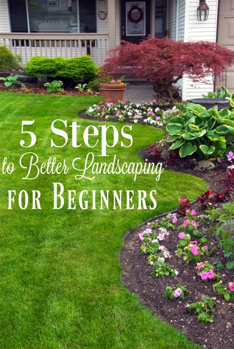 Gardening Ideas For Beginners 5 Landscaping Tips For Beginners Yards Landscaping And Learning