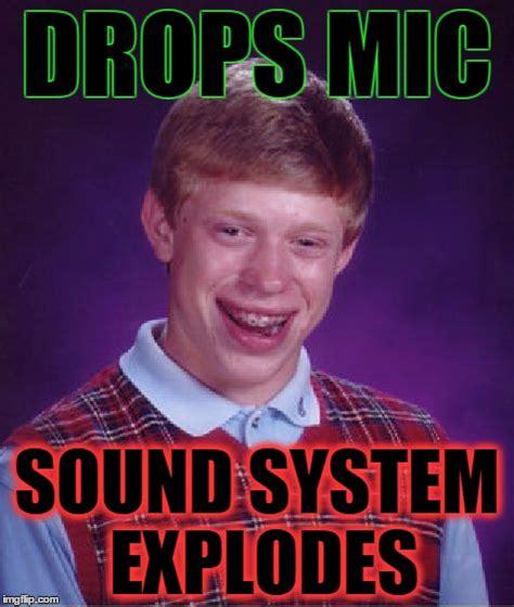 Drop Mic Meme - bad luck brian imgflip