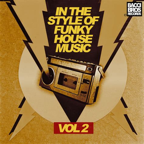 styles of house music various in the style of funky house music vol 2 at juno download