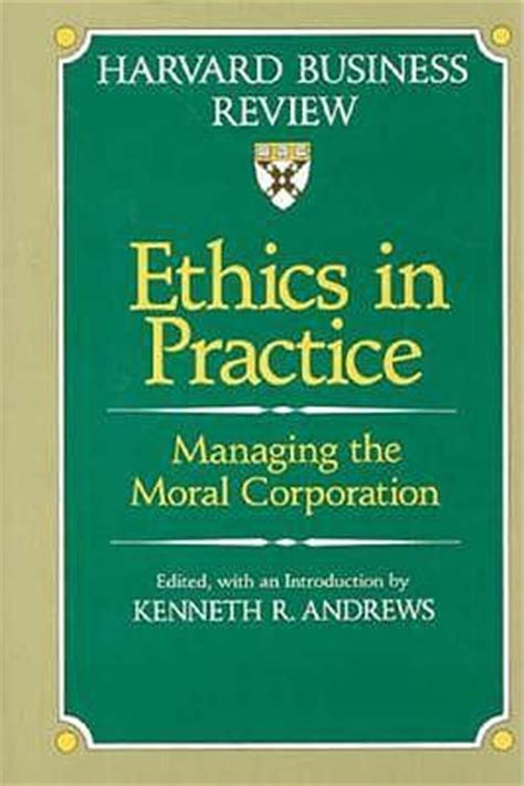 business ethics best practices for designing and managing ethical organizations books ethics in practice kenneth r 9780875842073