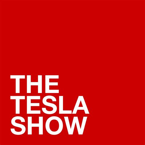 listen to tesla the tesla show a tesla podcast listen via stitcher