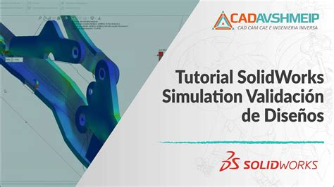 tutorial de solidworks tutorial solidworks simulation validaci 243 n de dise 241 os youtube