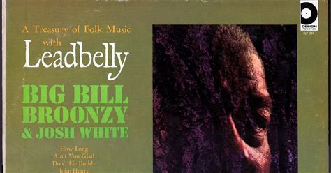 the separate sections of a large musical work are called zero g sound leadbelly big bill broonzy josh white