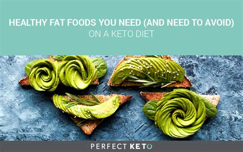 healthy fats you need healthy foods you need and need to avoid on a keto diet
