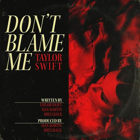 taylor swift don t blame me song taylor swift don t blame me sweeftie made by bj1928
