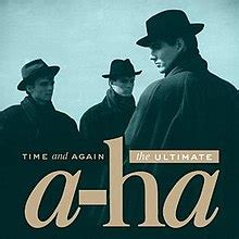 Time And Time Again time and again the ultimate a ha