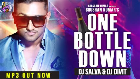 one bottle down mp3 dj remix download one bottle down ft yo yo remix dj salva dj divit