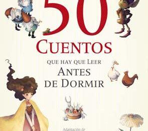 leer en linea cuentos para antes de dormir pdf 50 cuentos que hay que leer antes de dormir literatil