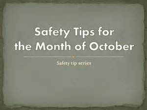 Safety tips for the month of october