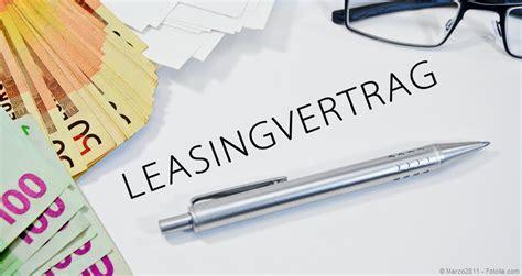 Leasing Auto Steuererkl Rung by Finanzierung Oder Leasing Beim Auto Vorteile Und