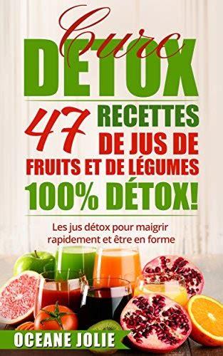 Jus De Legumes Et Fruits Detox by Livres Droit Gratuit Telechargement Cure Detox 47